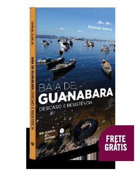 Baía de Guanabara: descaso e resistência