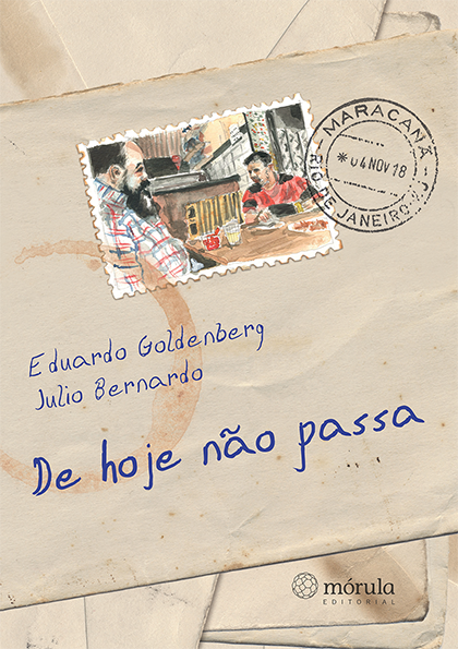 5f0cb8bd9 Capa do livro 'De hoje não passa', de Eduardo Goldenberg e Julio Bernardo