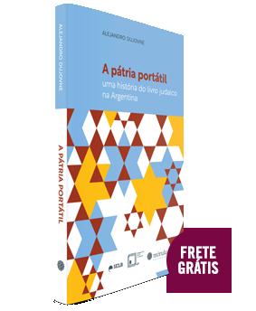 A pátria portátil: uma história <br/>do livro judaico na Argentina